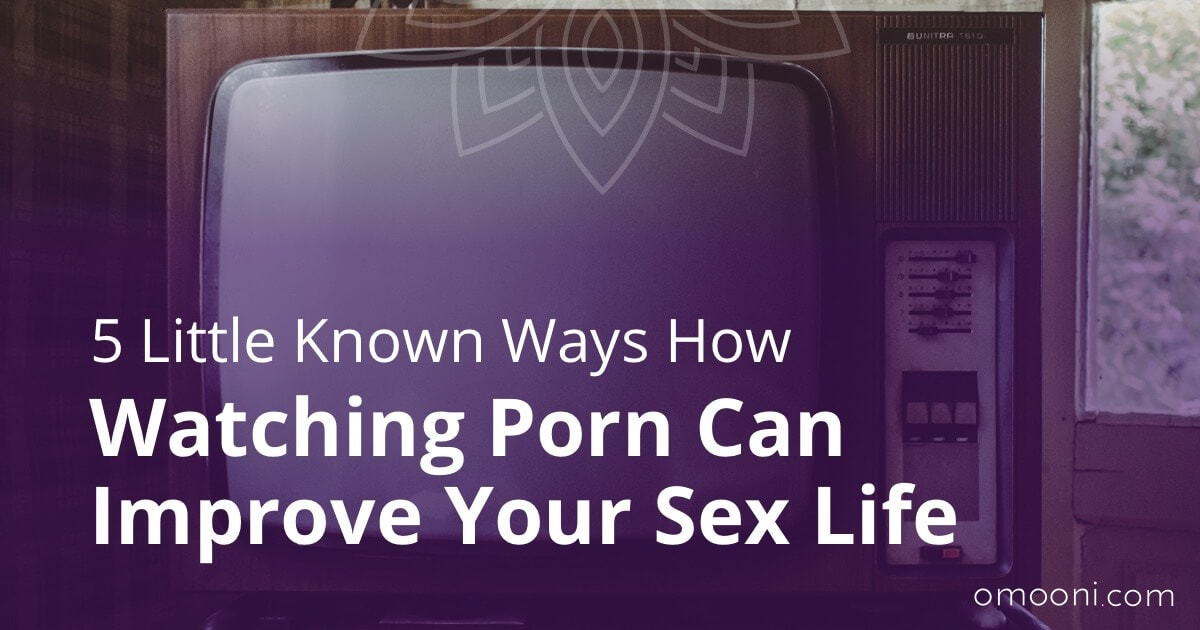 your life inprove To sex