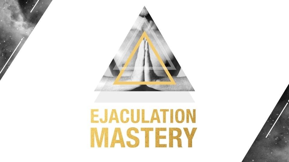 Ejaculation Mastery