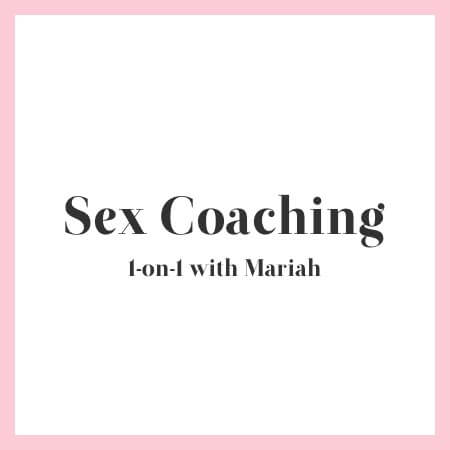 Sex Coaching with Mariah Freya